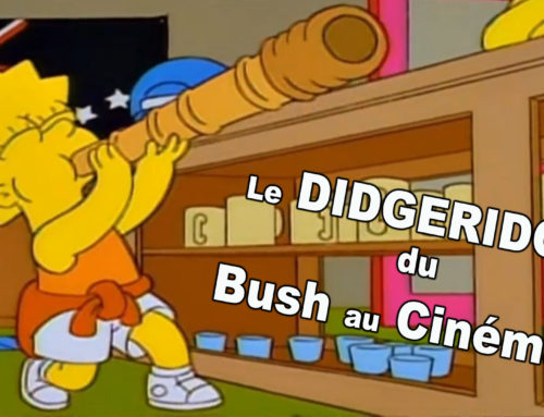 Le DIDGERIDOO… du BUSH au CINEMA !